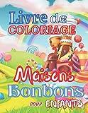 LIVRE DE COLORIAGE MAISONS BONBONS POUR ENFANTS: MAISONS À COLORIER POUR ENFANTS: COLORIAGE DES MAISONS.; LIVRE COLORIAGE POUR LES TOUT PETITS.; DE 4 À 10 ANS,;IDÉE DE CADEAU À OFFRIR