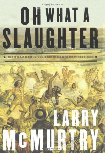 Oh What a Slaughter: Massacres in the American West, 1846-1890