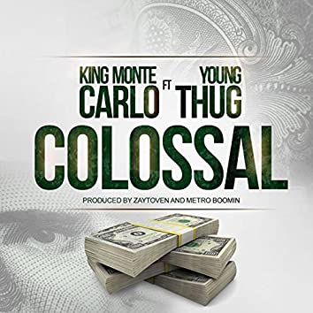 Colossal (feat. Young Thug)
