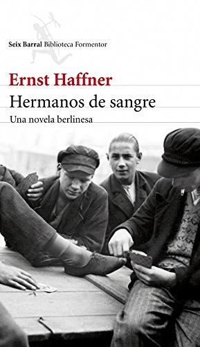 Hermanos de sangre: Una novela berlinesa (Biblioteca...