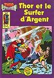 Thor - Le fils d'Odin, n° 13 - Thor et le Surfer d'Argent