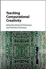 Teaching Computational Creativity Kindle Edition
