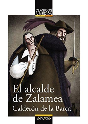 El alcalde de Zalamea (CLÁSICOS - Clásicos a Medida) eBook: Calderón de la Barca, Pedro, Rodríguez, Goyo, Fontanilla Debesa, Emilio: Amazon.es: Tienda Kindle