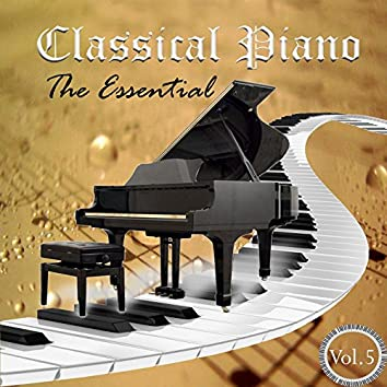 Classical Piano - The Essential, Vol. 5
