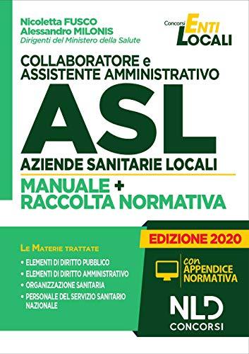 Manuale Collaboratore E Assistente Amministrativo Asl Aziende Sanitarie Locali Manuale + Raccolta Normativa