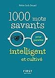 1000 mots savants pour paraître intelligent et cultivé - Format Kindle - 1,99 €