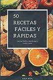 50 recetas fáciles y rápidas: Para cualquier ocasión
