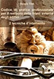 Codice di pratica professionale per il restauro delle fronti esterne degli edifici - 2