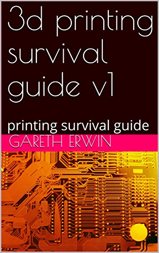 3d printing survival guide v1: printing survival guide (English Edition)