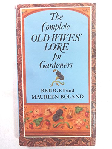 The Complete Old Wives' Lore for Gardeners