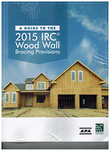 A Guide to the 2015 IRC Wood Wall Bracing Provisions