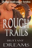 Rough Trails: Dodge Mail Order Brides (English Edition)