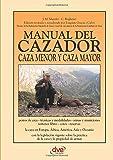 Manual del cazador caza menor y caza mayor