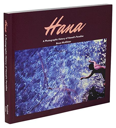 Hana: A Photographic History of Hawaii's Paradise