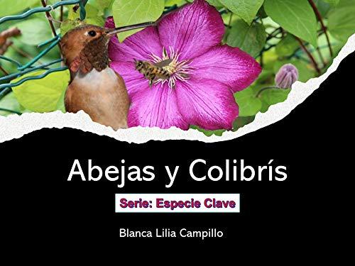 Abejas y Colibris (Keystone Species Series) (Spanish Edition)