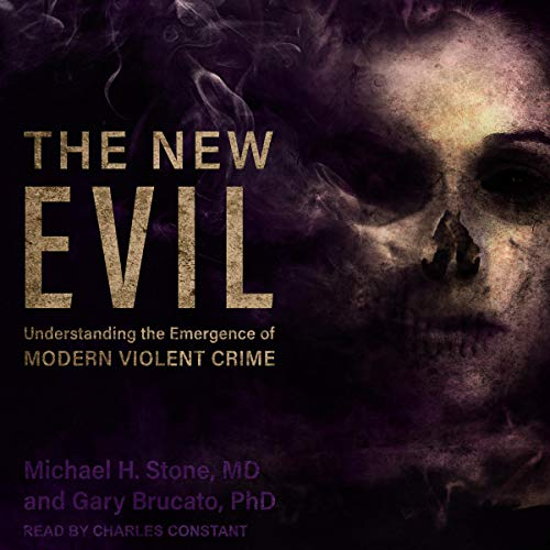 The New Evil     Understanding the Emergence of Modern Violent Crime              Written by:                                                                                                                                 Michael H. Stone MD,                                                                                        Gary Brucato PhD                               Narrated by:                                                                                                                                 Charles Constant                      Length: 18 hrs and 25 mins     Not rated yet     Overall 0.0