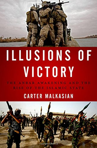 Image of Illusions of Victory: The Anbar Awakening and the Rise of the Islamic State