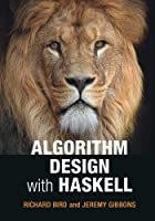 Algorithm Design with Haskell Front Cover