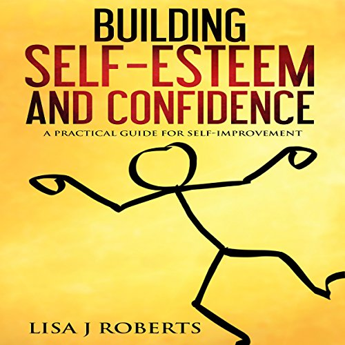 Building Self-Esteem and Confidence audiobook cover art
