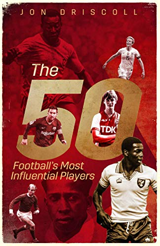 Football's Fifty Most Influential Players