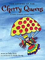 The Legend of the Cherry Queens: A Very Cherry Fairy Tale
