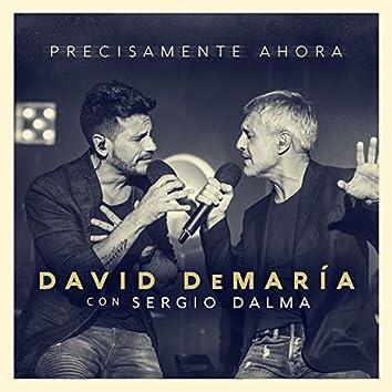 Precisamente ahora (con Sergio Dalma) [Directo 20 años]