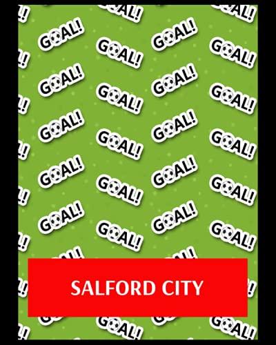 Salford City: Bucket List Journal, Salford City FC Personal Journal, Salford City Football Club, Salford City FC Diary, Salford City FC Planner, Salford City FC