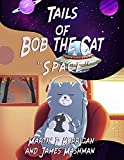 Tails of Bob the Cat : 'Space'