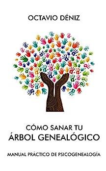 Cómo sanar tu árbol genealógico (Spanish Edition) by [Octavio Deniz]