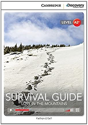 Survival Guide: Lost in the Mountains Low Intermediate Book with Online Access (Cambridge Discovery Education Interactive Readers) by Kathryn ODell(2014-04-07)