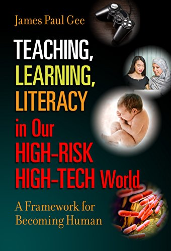Teaching, Learning, Literacy in Our High-Risk High-Tech World: A Framework for Becoming Human - http://medicalbooks.filipinodoctors.org