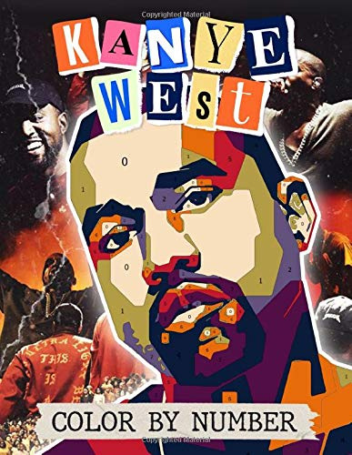 Kanye West Color By Number: Amazing Color By Number Book With Unique Illustrations For Fans Of Kanye West