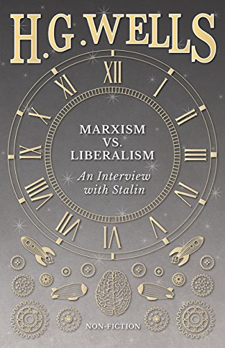 Marxism vs. Liberalism - An Interview eBook: Wells, H. G., Stalin, Joseph:  Amazon.in: Kindle Store