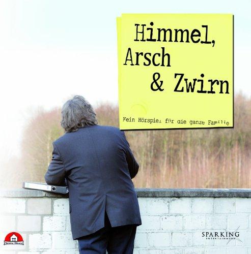 Himmel, Arsch & Zwirn - Hörspiel