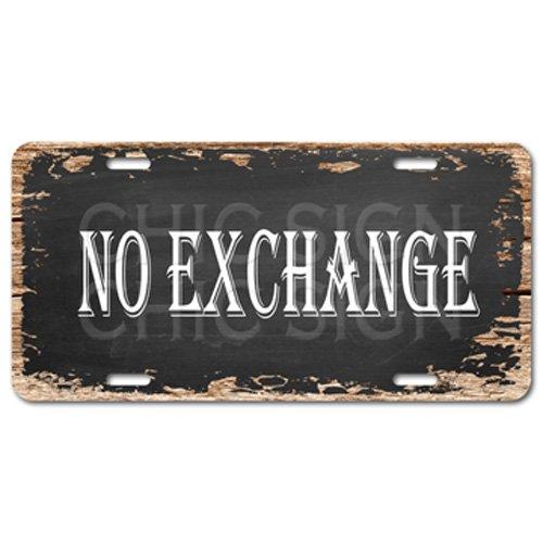 Price comparison product image Chic Sign No Exchange Vintage Shabby Store Decor Auto License Plate
