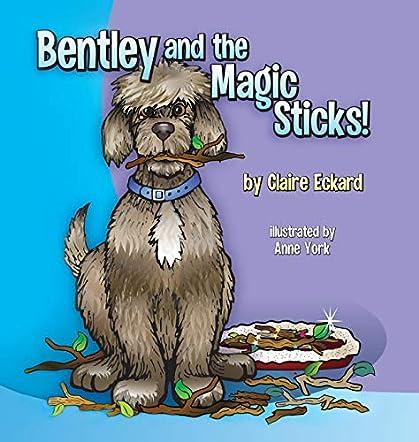 Bentley and the Magic Sticks