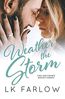 Weather the Storm by [LK Farlow]