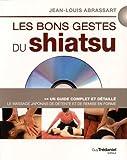 Les bons gestes du shiatsu - Le massage japonais de détente et de remise en forme (1DVD)