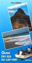 Guide des iles du Cap-vert (French Edition)