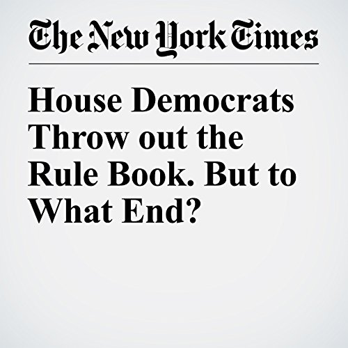 House Democrats Throw out the Rule Book. But to What End? cover art