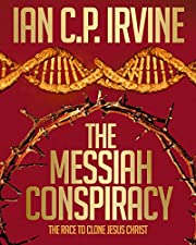 The Messiah Conspiracy - A gripping page-turning Medical Thriller - [Omnibus Edition containing Book 1 & Book 2]
