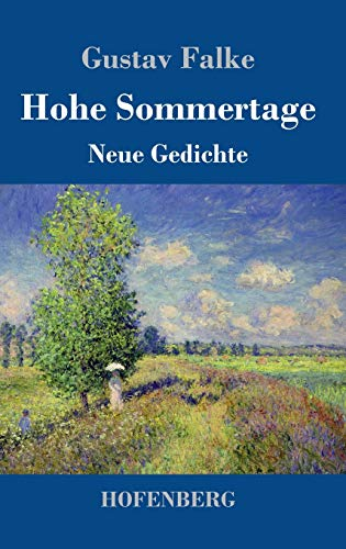 Hohe Sommertage: Neue Gedichte