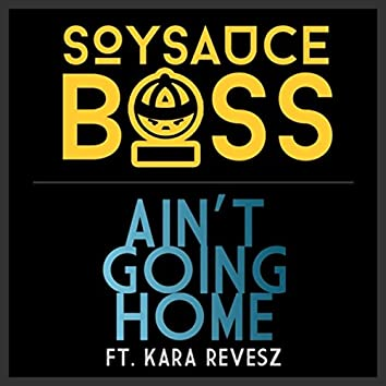 Ain't Going Home (feat. Kara Revesz)