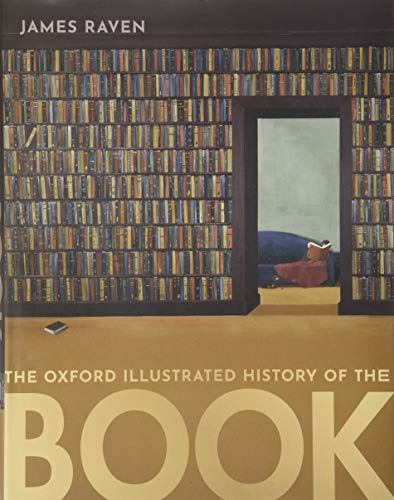 Compare Textbook Prices for The Oxford Illustrated History of the Book Illustrated Edition ISBN 9780198702986 by Raven, James