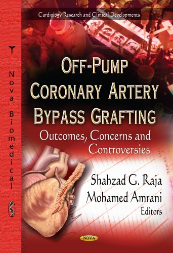 Off-Pump Coronary Artery Bypass Grafting: Outcomes, Concerns & Controversies (Cardiology Research and Clinical Develoments)
