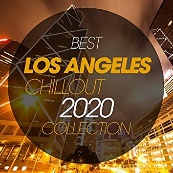 Best Los Angeles Chillout 2020 Collection