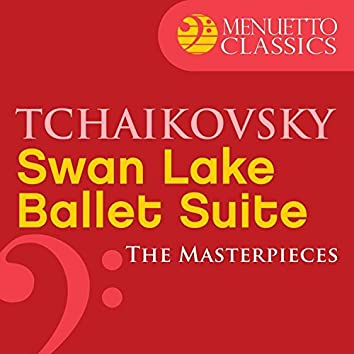 The Masterpieces - Tchaikovsky: Swan Lake, Ballet Suite, Op. 20a