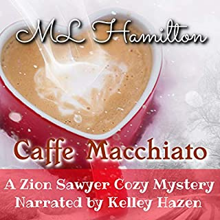 Caffe Macchiato     A Zion Sawyer Cozy Mystery, Book 4              By:                                                                                                                                 M.L. Hamilton                               Narrated by:                                                                                                                                 Kelley Hazen                      Length: 9 hrs and 49 mins     20 ratings     Overall 4.8
