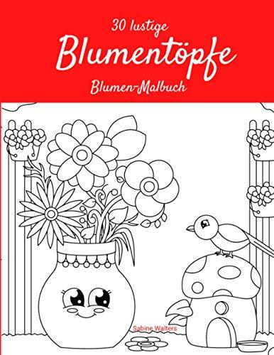 30 lustige Blumentöpfe Blumen-Malbuch