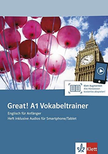 Great! A1 Vokabeltrainer: Englisch für Anfänger. Heft inklusive Audios für Smartphone/Tablet (Great! / Englisch für Erwachsene)